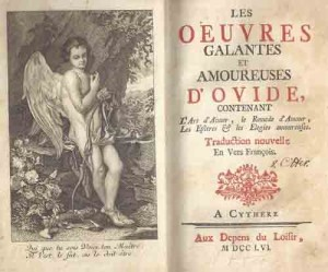 Traduction nouvelle En Vers Francois; Half polished calf, red spine label with gilt title, gilt spine decoration & frontis engraving; A good copy; 320 Condition of item: Used / Hardcover / Quantity Available: 1 Title: Les Oeuvres Galantes et Amoureuses D'Ovide,.  Publisher: A Cythere   Publication Date: 1756  Binding: Hardcover Book's edition year: 1756 The book's author: Ovid