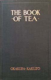 The Book of Tea (New York: Putnam's 1906