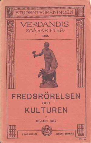 Fredsrörelsen och kulturen.  Key, Ellen, 1849-1926 (författare) Uppsala, 1908 Svenska 24 s. Serie: Studentföreningen Verdandis småskrifter,