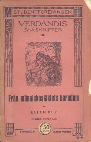 Från människosläktets barndom / Ellen Key ; med förord av Ronny Ambjörnsson ; modernisering av Per-Inge Planefors  Key, Ellen, 1849-1926 (författare)