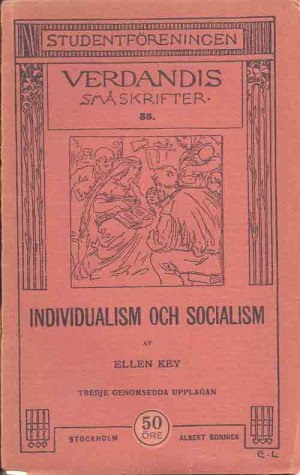 Individualism och socialism : några tankar om de få och de många / Ellen Key  Key, Ellen, 1849-1926 (författare) 3., genomsedda uppl. Stockholm : Bonnier, 1910 Svenska 56 s. Serie: Studentföreningen Verdandis småskrifte
