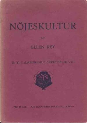 Nöjeskultur / av Ellen Key  Key, Ellen, 1849-1926 (författare) Malmö : Framtiden, 1914 Svenska 34 s. Serie: D.Y.G.-Laboremus skriftserie,