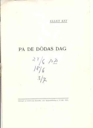 På de dödas dag.  Key, Ellen, 1849-1926 (författare) Göteborg : Handelstidn:s, 1914 Svenska 6 s