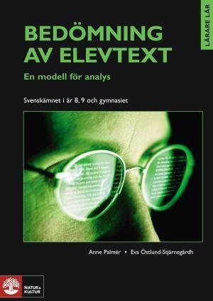 Bedömning av elevtext av Anne Palmer och Eva Östlund-Stjärnegårdh ISBN 91-27-72295-3