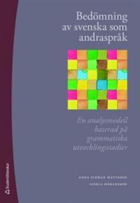 Bedömning av svenska som andraspråk ISBN 978-91-44-05820-7