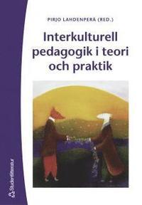 Interkulturell pedagogik i teori och praktik ISBN 978-91-44-03669-4