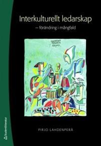 Interkulturellt ledarskap förändring i mångfald ISBN 978-91-44-00787-8