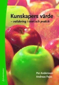 Kunskapers värde ISBN 978-91-44-05904-4