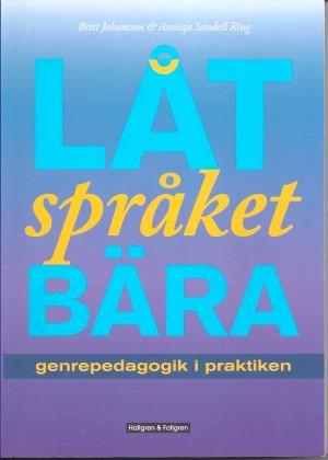 Låt språket-bära Genrepedagogik i praktiken ISBN 978-91-7382-842-0