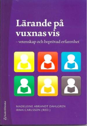 Lärande på vuxnas vis vetenskap och beprövad erfarenhet ISBN 978-91-44-04276-3