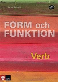 Mål Form och funktion Verb  av K Ballardini andra upplagan ISBN 978-91-27-41213-2