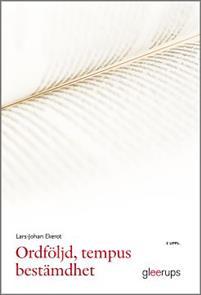 Ordföljd tempus bestämdhet L-J Ekeroth 2a uppl ISBN 978-91-40-67153-0