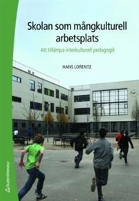 Skolan som mångkulturell arbetsplats att tillämpa interkulturell pedagogik ISBN 978-91-44-0515050-5