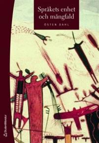Språkets enhet och mångfald ÖSTEN DAHL ISBN 978-91-44-00661-1