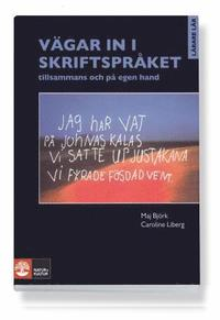Vägar in i skriftspråket tillsammans och på egen hand ISBN 978-91-27-72268-2