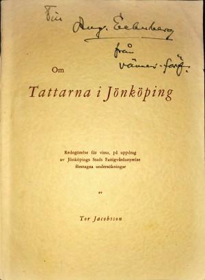 Om Tattarna i Jönköping. Redogörelse för vissa, på uppdrag av Jönköpings Stads Fattigvårdsstyrelse företagna undersökningar