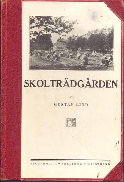 Handledning vid undervisningen i trädgårsskötsel m. m. vid seminarier, folkhögskolor och andra undervisningsanstalter av Gustaf Lind