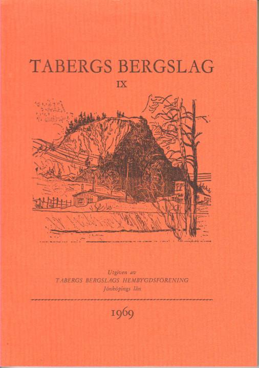 TABERGS BERGSLAG IX 1969 Utgiven av Tabergs Bergslags Hembygdsförening, Jönköpings län.
