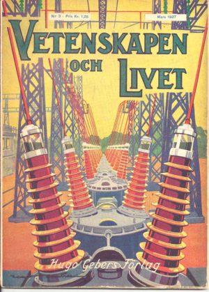 Vetenskapen och Livet Nr 3 Mars 1927 Läs igenom INNEHÅLLSREGISTRET - intresserad? Du hittar den till bra pris på https://www.bokborsen.se?f=1&qs=Antikvariat+Citron