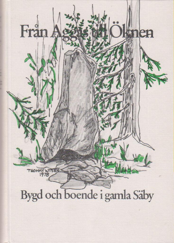 Bygd och boende i gamla Säby Från Aggas till Öknen