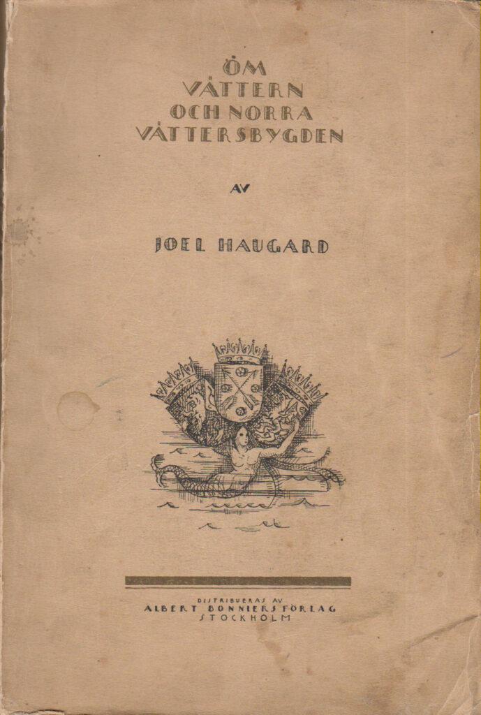 OM VÄTTERN OCH NORRA VÄTTERSBYGDEN - NATUR OCH KULTURHISTORISK BESKRIVNING av JOEL HAUGARD