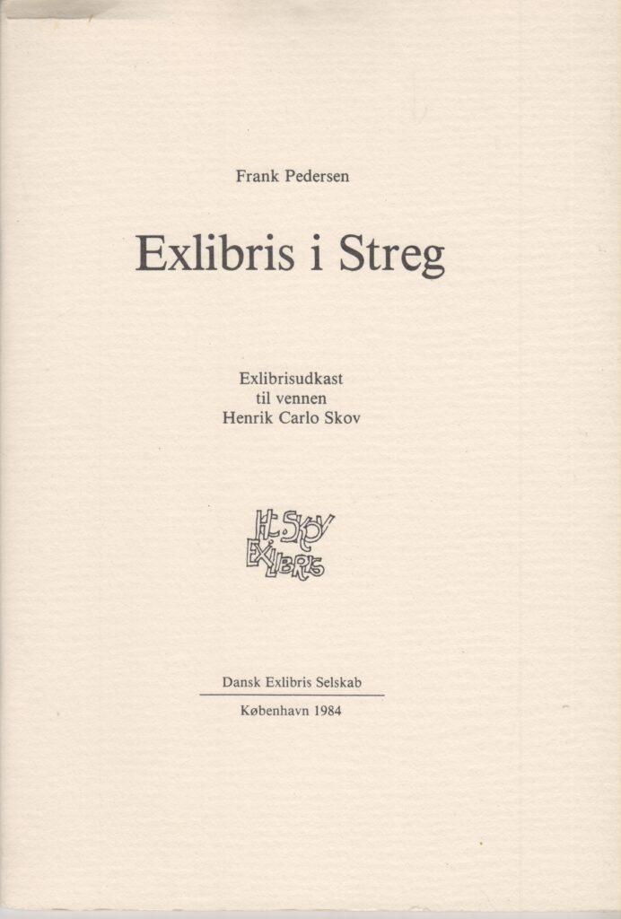 Exlibris I Streg; Exlibrisudkast Til Vennen Henrik Carlo Skov av Frank Pedersen 1984