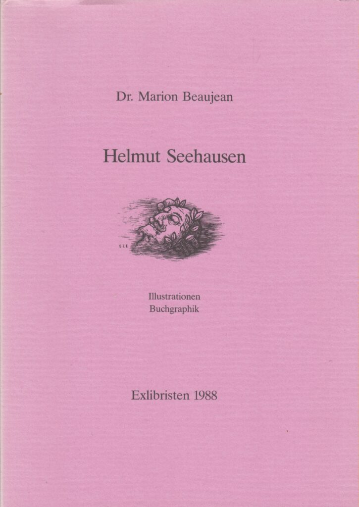 Helmut Seehausen : Illustrationen, Buchgraphik i Exlibristen 1988 av Dr. Marion Beaujean
